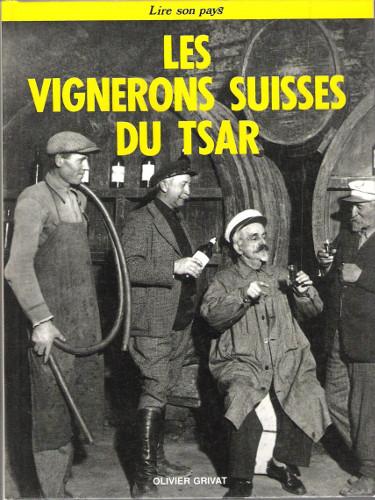 GRIVAT, Olivier, Les Vignerons suisses du Tsar