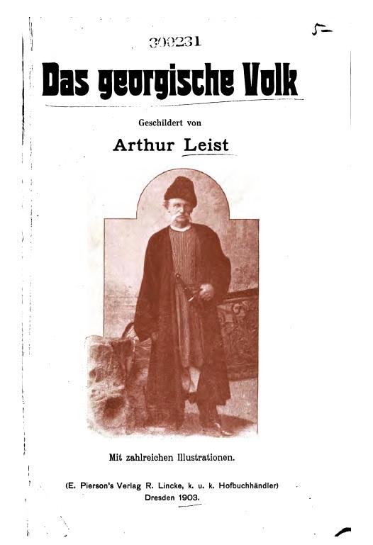 LEIST, Arthur, Das georgische Volk, Dresden: E. Pierson's Verlag R. Lincke, 1903