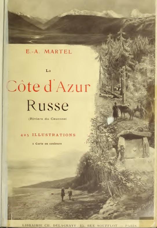 MARTEL, Édouard Alfred, La Côte d'Azur russe (Riviera du Caucase), Voyage en Russie méridionale, au Caucase occidental et en Transcaucasie (Mission du Gouvernement russe, 1903)