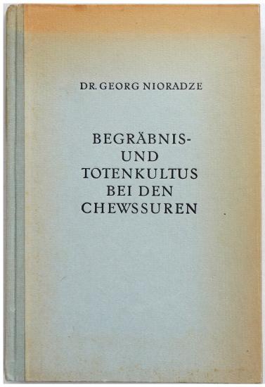 Dr Georg Nioradze, Begräbnis- und Totenkultus bei den Chewssuren